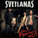 SVETLANAS - This is Moscow not L.A.