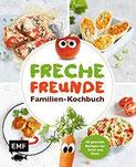 Freche Freunde – Familien-Kochbuch 40 gesunde Rezepte für Groß und Klein