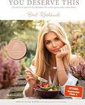You Deserve This Einfache & natürliche Rezepte für einen gesunden Lebensstil. Bowl-Kochbuch