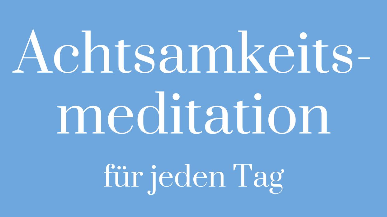 Meditation Headspace Achtsamkeit Achtsamkeitsmeditation Daily meditation tägliche Meditation
