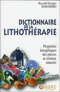 Dictionnaire de la lithothérapie, Pierres de Lumière, tarots, lithothérpie, bien-être, ésotérisme