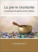 La pierre chantante, Pierres de Lumière, tarots, lithothérpie, bien-être, ésotérisme