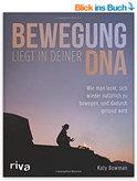 Amazon.de: Katy Bowman, Bewegung liegt in Deiner DNA