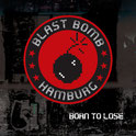 Blast Bomb - Born To Lose