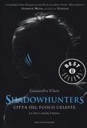 Città del fuoco celeste. Shadowhunters di Clare Cassandra      Prezzo:  € 14,00     ISBN: 9788804658252     Editore: Mondadori [collana: Oscar Bestsellers]     Genere: Fantasy     Dettagli: p. 727