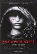 Città di ossa. Shadowhunters di Clare Cassandra      Prezzo:  € 11,50     ISBN: 9788804601715     Editore: Mondadori [collana: Oscar Bestsellers]     Genere: Fantasy     Dettagli: p. 525