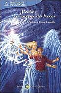 Parler le Langage des Anges, Pierres de Lumière, tarots, lithothérpie, bien-être, ésotérisme