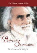Befreite Spiritualität von Pir Vilayat Inayat Khan