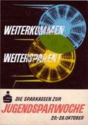 Weiterkommen, weitersparen. Die Sparkassen zur Jugendsparwoche. Plakat-Entwurf Weltspartag 1965.