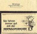 Valuten, Reiseschecks (Urlaubsservice) Sie fahren immer gut mit der Zentralsparkasse der Gemeinde Wien. Inserat ab 1963 im Gebrauch.
