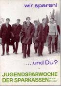 Wir sparen! ...und Du? Jugendsparwoche der Sparkassen. Plakat-Entwurf 1967.