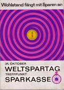 Wohlstand fängt mit Sparen an. Weltspartag, Sparkasse, Plakat-Entwurf 1966.
