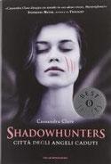 Città degli angeli caduti. Shadowhunters di Clare Cassandra      Prezzo:  € 10,50     ISBN: 9788804618294     Editore: Mondadori [collana: Oscar Bestsellers]     Genere: Fantasy     Dettagli: p. 477