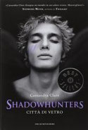 Città di vetro. Shadowhunters di Clare Cassandra      Prezzo:  € 11,50     ISBN: 9788804605843     Editore: Mondadori [collana: Oscar Bestsellers]     Genere: Fantasy     Dettagli: p. 565