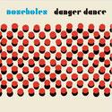 Noseholes - Danger danger