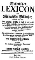J.G. Walther, Musikalisches Lexikon, Leipzig 1732