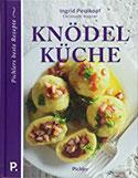 Knödelküche Pichlers beste Rezepte