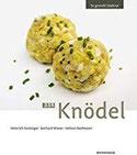33 x Knödel So genießt Südtirol (So genießt Südtirol Ausgezeichnet mit dem Sonderpreis der GAD (Gastronomische Akademie Deutschlands e.V.))