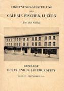 Première exposition à la Galerie Fischer, Lucerne - Tableaux du 19e et 20e siècle  August - September 1940