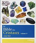 La bible des cristaux : Volume 3, Pierres de Lumière, tarots, lithothérpie, bien-être, ésotérisme