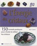 L'énergie des cristaux, Pierres de Lumière, tarots, lithothérpie, bien-être, ésotérisme
