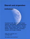 Anthologie: Überall und nirgendwo, Hrsg. Bernadette Maria Kaufmann/2018
