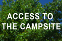 Access to the Campsite