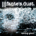 Fante's Dust - Raining glass