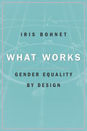 Iris Bohnet What Works Gender Equality by Design