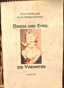 Karin Mettke-Schröder, Petra Mettke/Oxada und Eybo/Roman/Druckskript/2005