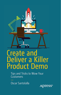 Create and Deliver a Killer Product Demo book