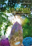 Les pierres d'épanouissement. Pratique de la lithosophie, Pierres de Lumière, tarots, lithothérpie, bien-être, ésotérisme