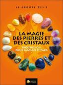 La magie des pierres et des cristaux, Pierres de Lumière, tarots, lithothérpie, bien-être, ésotérisme