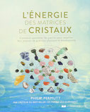 L'énergie des matrices de cristaux, Pierres de Lumière, tarots, lithothérpie, bien-être, ésotérisme