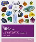 La Bible des Cristaux T1, Pierres de Lumière, tarots, lithothérpie, bien-être, ésotérisme