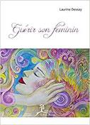 Guérir son féminin, Pierres de Lumière, tarots, lithothérpie, bien-être, ésotérisme