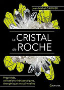 Le Cristal de roche, Pierres de Lumière, tarots, lithothérpie, bien-être, ésotérisme