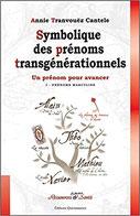 Symbolique des prénoms transgénérationnels, Pierres de Lumière, tarots, lithothérpie, bien-être, ésotérisme