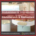Produktinnovationen und Ideen für Restaurants