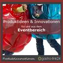 Produktinnovationen und Ideen für Events