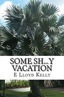 Picture of kelly's new book; Some Sh..y Vacation