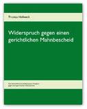 Buch von Rechtsanwalt Thomas Hollweck: Widerspruch gegen einen gerichtlichen Mahnbescheid - Eine Schritt-für-Schritt Anleitung zum Vorgehen gegen einen gerichtlichen Mahnbescheid