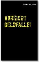 Buch von Rechtsanwalt Thomas Hollweck: Vorsicht Geldfalle! Abzocke und Betrug in Deutschland