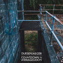 DUESENJÄGER / COUNTDOWN TO ARMAGEDDON