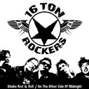 16 TON ROCKERS - Shake Riot & Roll / On The Other Side Of Midnight