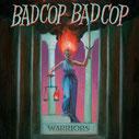 BAD COP/BAD COP - Warriors