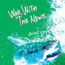 War With The Newts - Dead Eyes EP