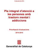Pla Integral d´atenció a les personas amb trastorno mental i adiccions 2014-2016