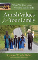Suzanne Woods Fisher's Amish Values for Your Family: What We Can Learn from the Simple Life