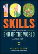 Ana Maria Spagna: 100 Skills You'll Need for the End of the World (as We Know It)